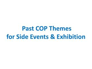 Past COP Themes  for Side Events & Exhibition