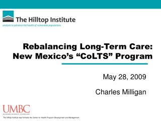 Rebalancing Long-Term Care: New Mexico s  CoLTS  Program