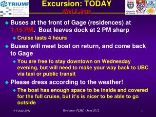 Excursion:  TODAY  Wed  6 June