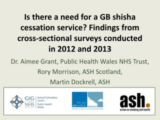 Dr. Aimee Grant, Public Health Wales NHS Trust, Rory Morrison, ASH Scotland, Martin Dockrell, ASH