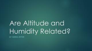 Are Altitude and Humidity Related?