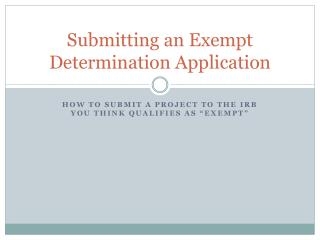 Submitting an Exempt Determination Application
