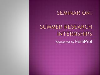 Seminar on: Summer Research Internships