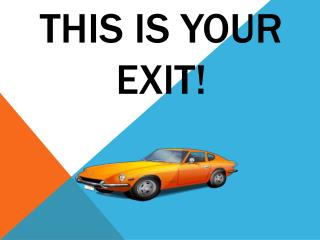 This is Your           Exit!