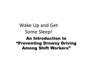 Preventing  drowsy driving  among shift workers