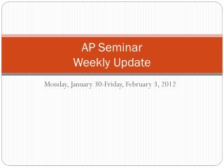 AP Seminar  Weekly Update