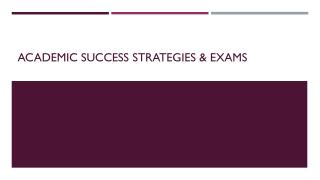 Academic Success Strategies & Exams