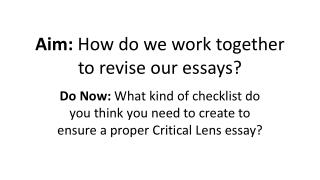 Aim:  How do we work together to revise our essays?