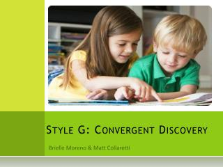 Style G: Convergent Discovery