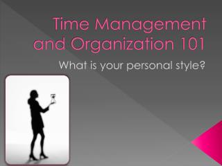 Time Management and Organization 101