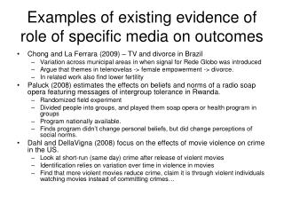 Examples of existing evidence of role of specific media on outcomes