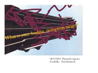 02/15/2011  Financial exigency Cordially,   Neal  Smatresk