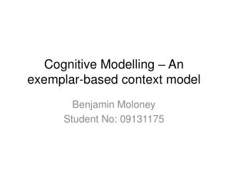 Cognitive Modelling – An  exemplar-based context  model