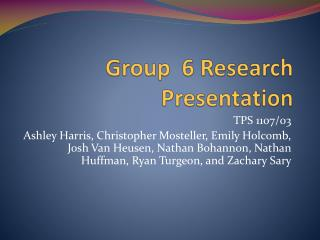 Group  6 Research Presentation