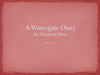A Watergate Diary By Elizabeth Drew