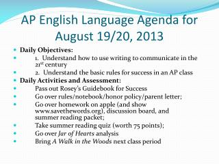 AP English Language Agenda for August  19/20 , 2013