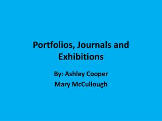 Portfolios, Journals and Exhibitions