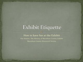 Exhibit Etiquette