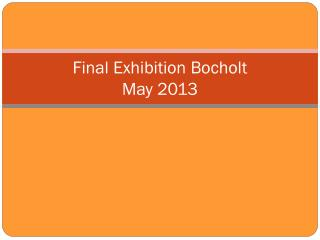 Final Exhibition Bocholt  May 2013