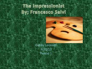 The Impressionist By; Francesco  Salvi