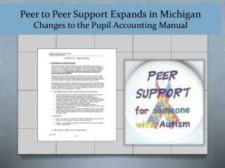 Peer to Peer Support Expands in Michigan Changes to the Pupil Accounting Manual