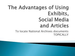 The Advantages of Using Exhibits,  Social Media  and Articles