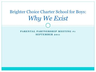 Brighter Choice Charter School for Boys:  Why We Exist