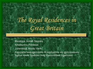 The Royal Residences in  Great Britain