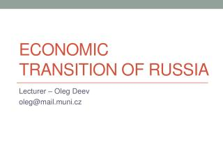 ECONOMIC TRANSITION OF RUSSIA