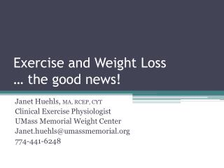 Exercise and Weight Loss … the good news!