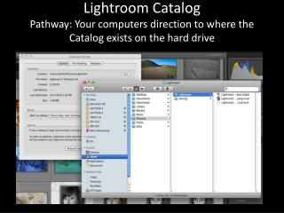 Lightroom Catalog Pathway: Your computers direction to where the Catalog exists on  the hard drive