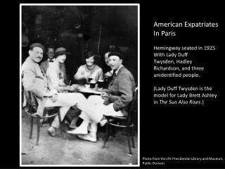 American Expatriates  In Paris Hemingway seated in 1925  With Lady Duff  Twysden , Hadley