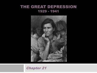The Great Depression 1929 - 1941