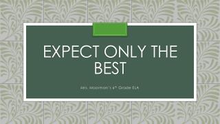 Expect Only the best