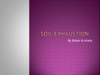 Soil exhaustion