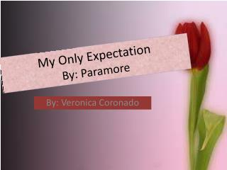 My Only Expectation  By: Paramore