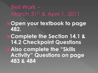 Bell Work  –   March  31 st & April 1, 2011