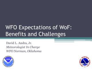 WFO Expectations of  WoF : Benefits and Challenges