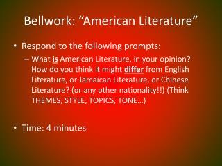 Bellwork : �American Literature�