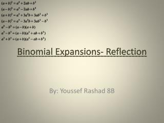 Binomial Expansions- Reflection