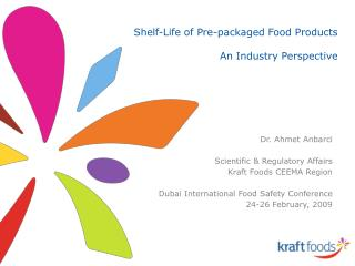 Shelf-Life of Pre-packaged Food Products  An Industry Perspective