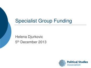 Specialist Group Funding