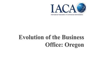 Evolution of the Business Office: Oregon