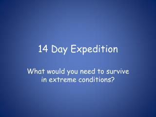 14 Day Expedition