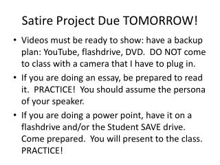 Satire Project Due TOMORROW!