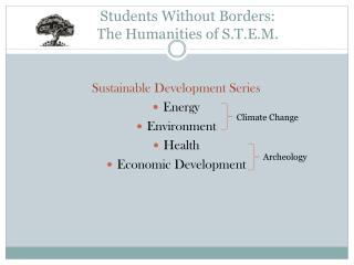 Students Without Borders:       The Humanities of S.T.E.M.