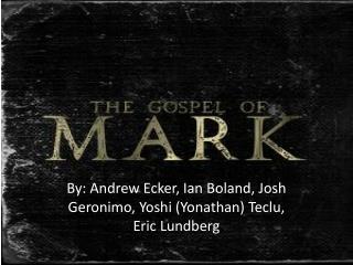 By: Andrew  Ecker , Ian Boland, Josh Geronimo,  Yoshi  ( Yonathan ) Teclu , Eric Lundberg