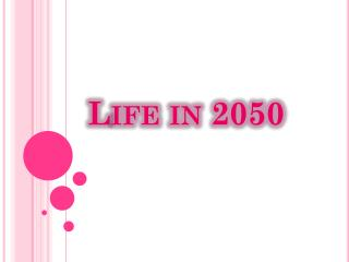 Life in 2050