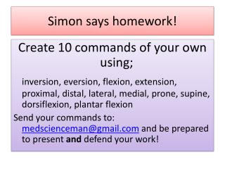 Simon says homework!