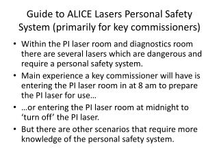 Guide to ALICE Lasers Personal Safety System (primarily for key commissioners)